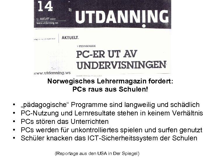 """Norwegisches Lehrermagazin fordert: PCs raus Schulen! • • • """"pädagogische"""" Programme sind langweilig und"""