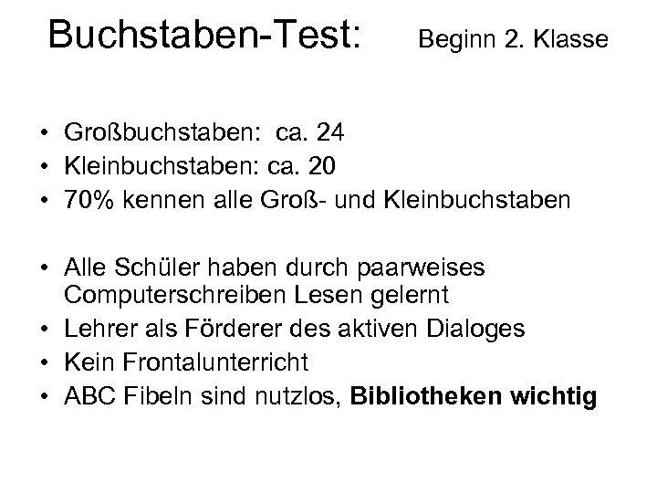 Buchstaben-Test: Beginn 2. Klasse • Großbuchstaben: ca. 24 • Kleinbuchstaben: ca. 20 • 70%
