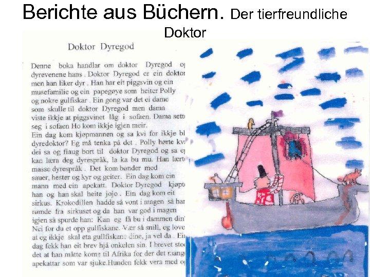 Berichte aus Büchern. Der tierfreundliche Doktor