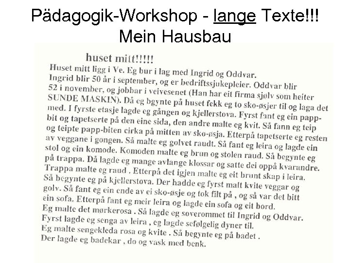 Pädagogik-Workshop - lange Texte!!! Mein Hausbau