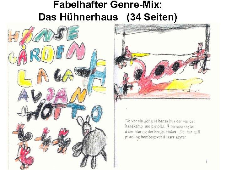 Fabelhafter Genre-Mix: Das Hühnerhaus (34 Seiten)