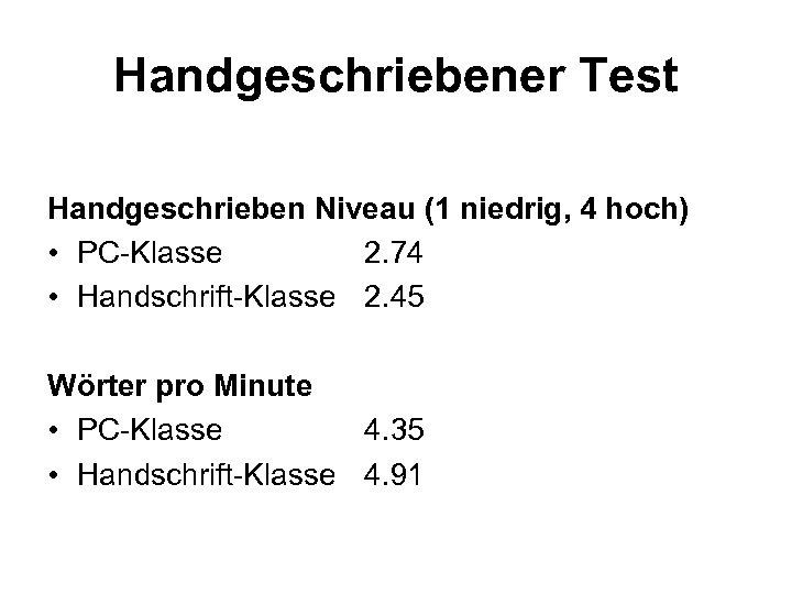 Handgeschriebener Test Handgeschrieben Niveau (1 niedrig, 4 hoch) • PC-Klasse 2. 74 • Handschrift-Klasse