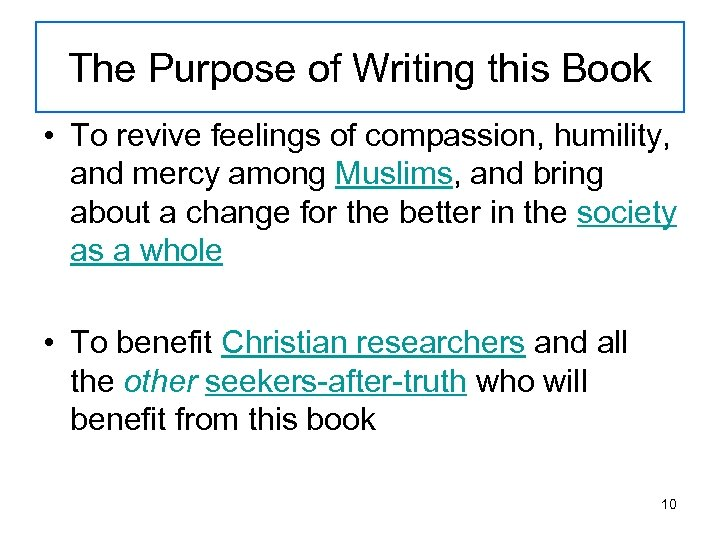The Purpose of Writing this Book • To revive feelings of compassion, humility, and