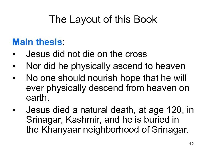 The Layout of this Book Main thesis: • Jesus did not die on the