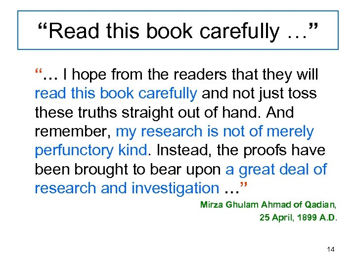 """Read this book carefully …"" ""… I hope from the readers that they will"