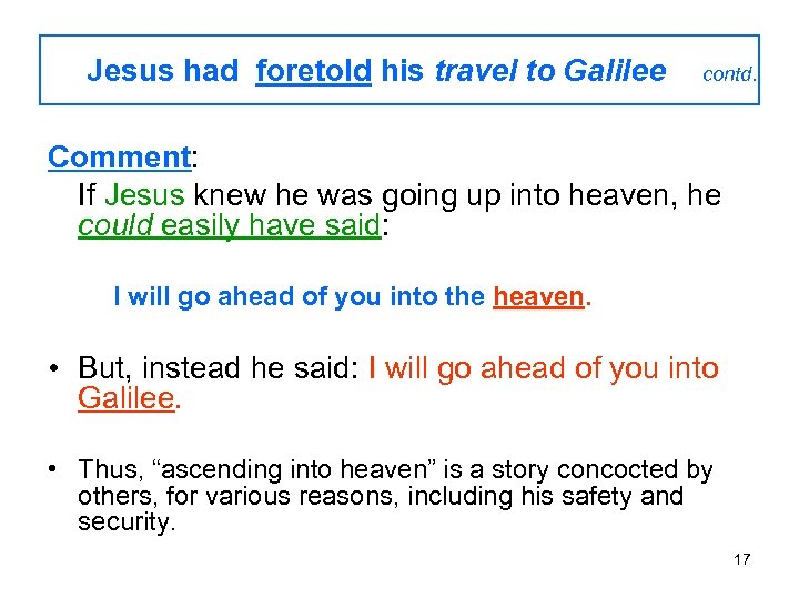 Jesus had foretold his travel to Galilee contd. Comment: If Jesus knew he was