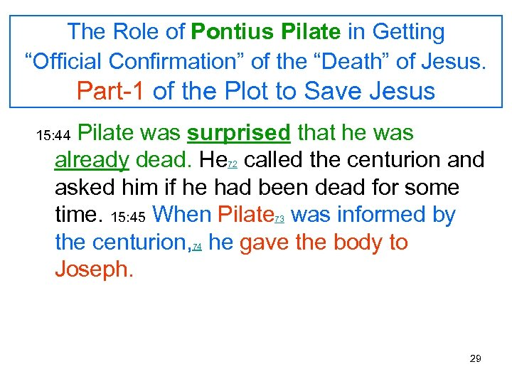 "The Role of Pontius Pilate in Getting ""Official Confirmation"" of the ""Death"" of Jesus."
