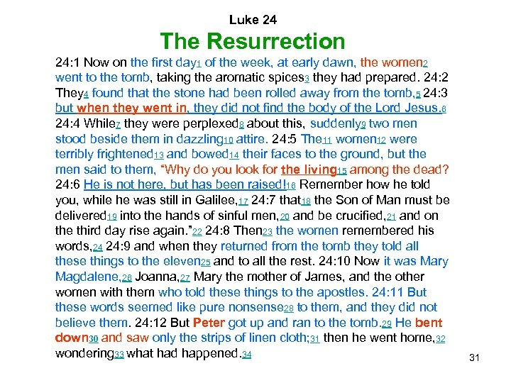 Luke 24 The Resurrection 24: 1 Now on the first day 1 of the