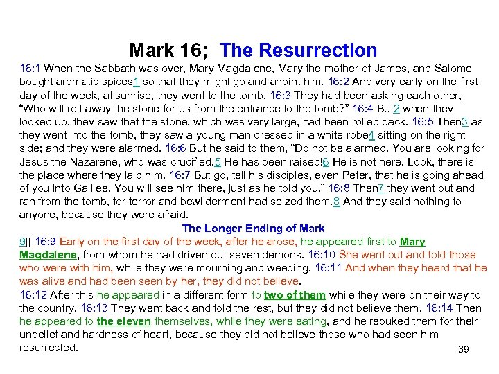 Mark 16; The Resurrection 16: 1 When the Sabbath was over, Mary Magdalene, Mary