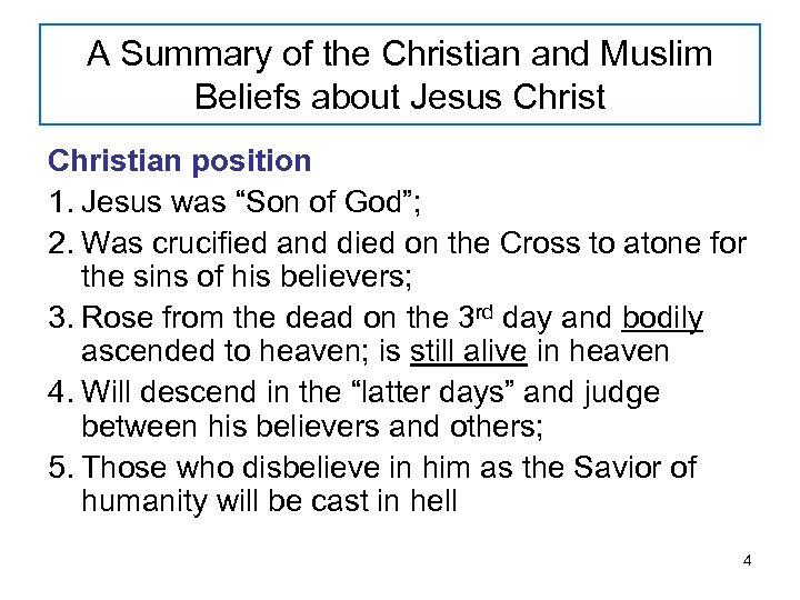 A Summary of the Christian and Muslim Beliefs about Jesus Christian position 1. Jesus