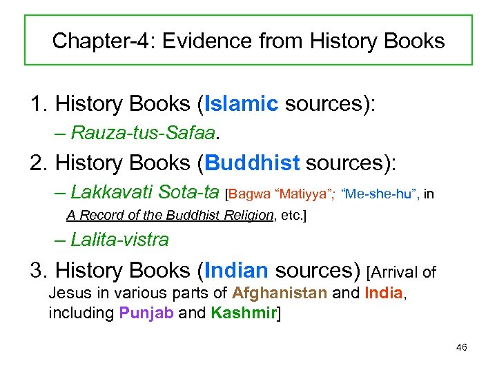 Chapter-4: Evidence from History Books 1. History Books (Islamic sources): – Rauza-tus-Safaa. 2. History