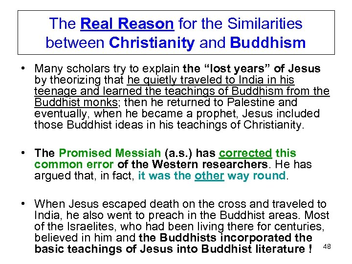 The Real Reason for the Similarities between Christianity and Buddhism • Many scholars try