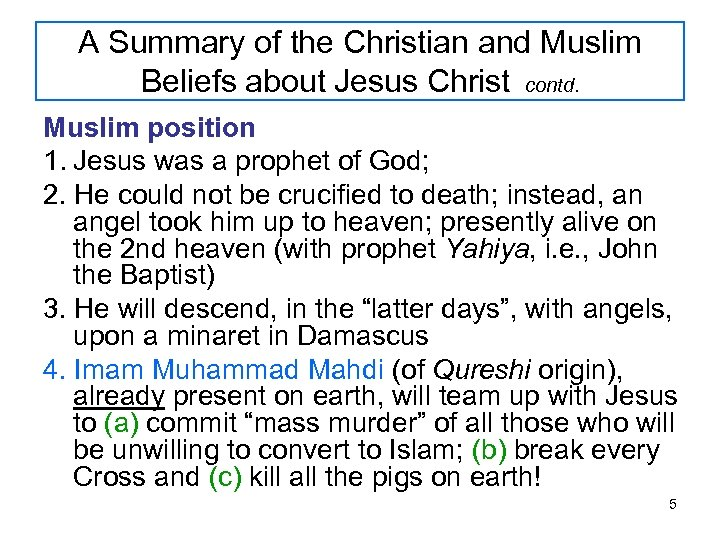 A Summary of the Christian and Muslim Beliefs about Jesus Christ contd. Muslim position