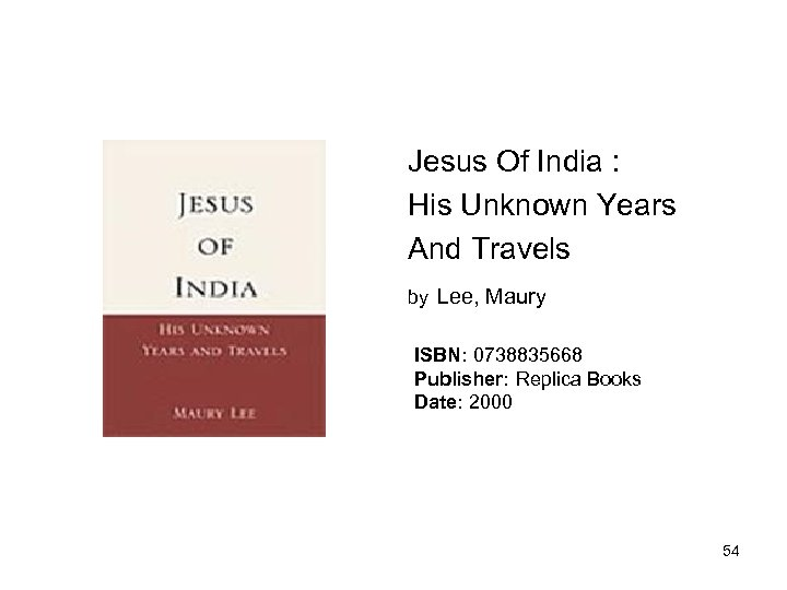 Jesus Of India : His Unknown Years And Travels by Lee, Maury ISBN: 0738835668