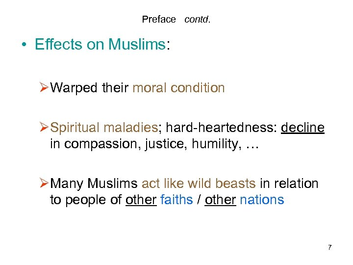 Preface contd. • Effects on Muslims: ØWarped their moral condition ØSpiritual maladies; hard-heartedness: decline