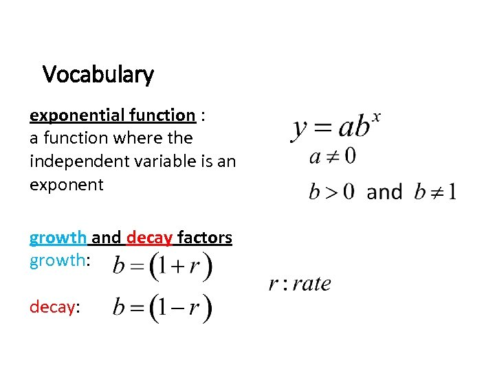 Vocabulary exponential function : a function where the independent variable is an exponent growth