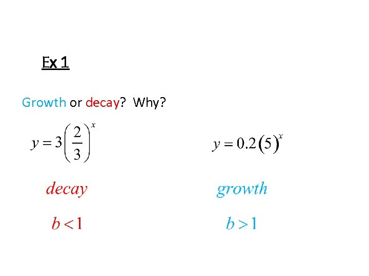 Ex 1 Growth or decay? Why?