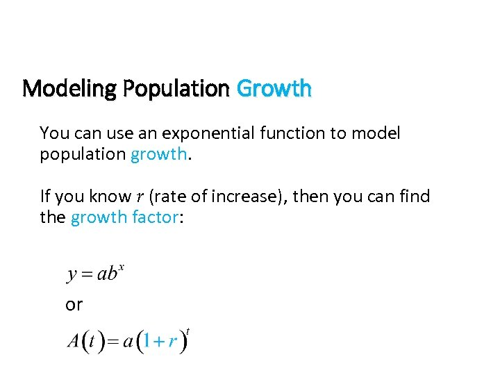 Modeling Population Growth You can use an exponential function to model population growth. If