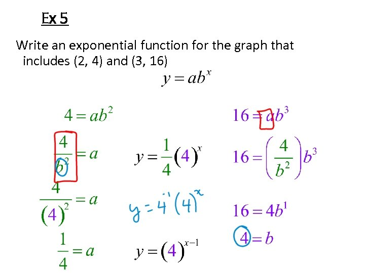 Ex 5 Write an exponential function for the graph that includes (2, 4) and