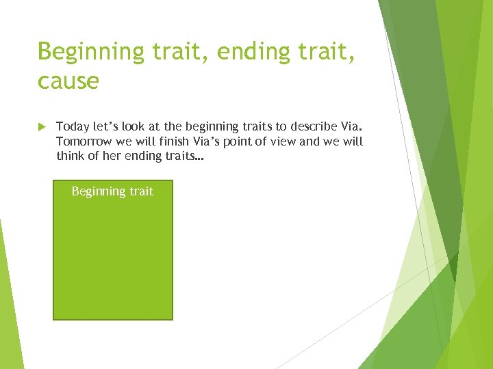 Beginning trait, ending trait, cause Today let's look at the beginning traits to describe
