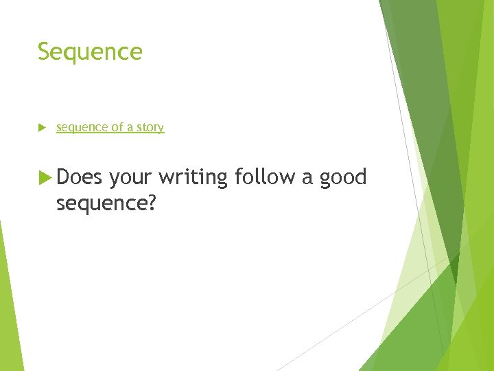 Sequence sequence of a story Does your writing follow a good sequence?
