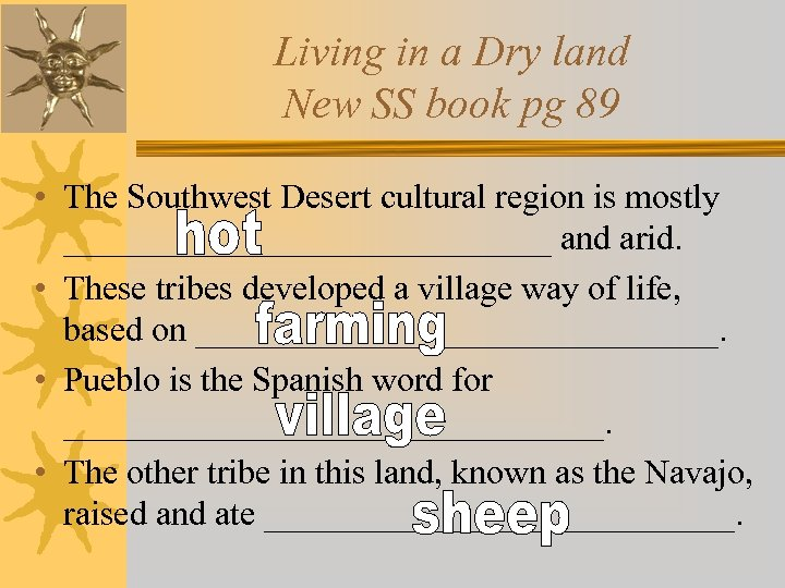 Living in a Dry land New SS book pg 89 • The Southwest Desert