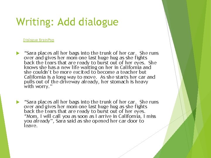 "Writing: Add dialogue Dialogue Brain. Pop ""Sara places all her bags into the trunk"
