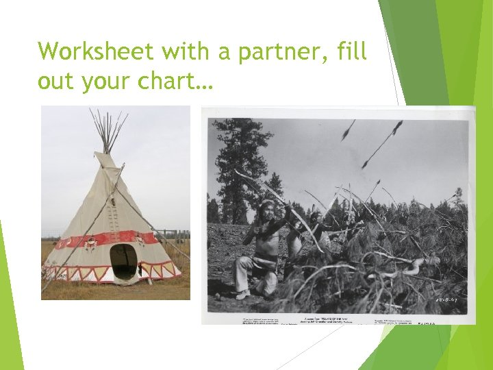 Worksheet with a partner, fill out your chart…