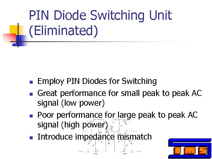 PIN Diode Switching Unit (Eliminated) n n Employ PIN Diodes for Switching Great performance