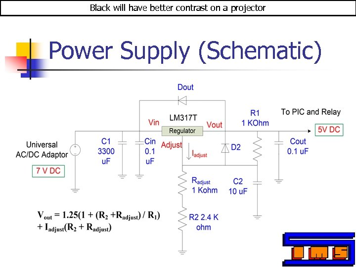 Black will have better contrast on a projector Power Supply (Schematic)