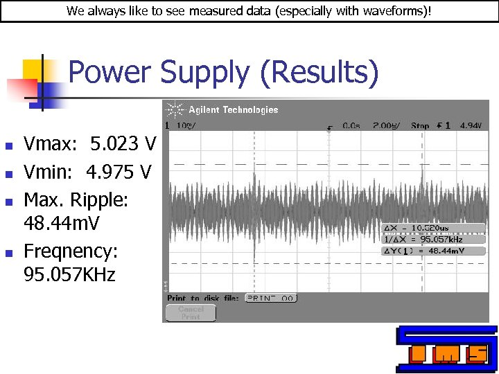 We always like to see measured data (especially with waveforms)! Power Supply (Results) n