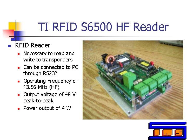 TI RFID S 6500 HF Reader n RFID Reader n n n Necessary to