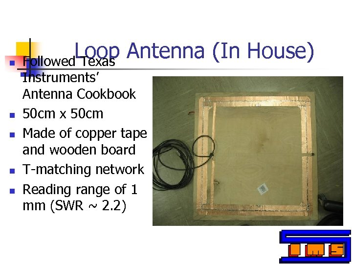 n n n Loop Antenna (In House) Followed Texas Instruments' Antenna Cookbook 50 cm