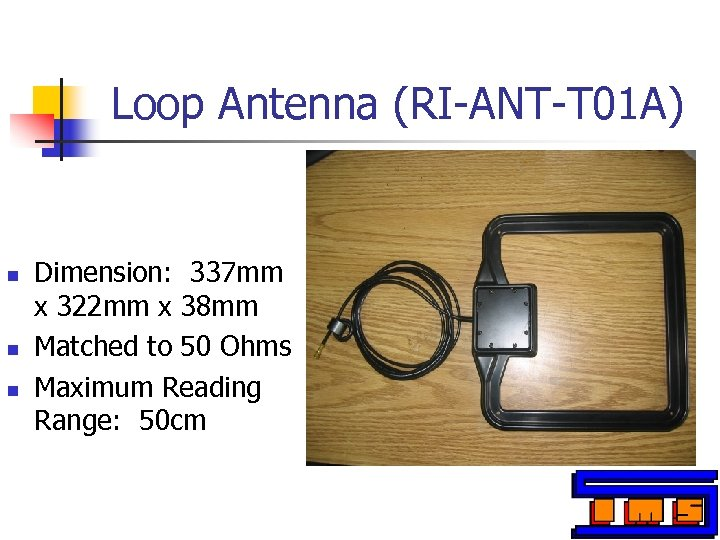 Loop Antenna (RI-ANT-T 01 A) n n n Dimension: 337 mm x 322 mm