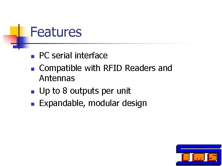 Features n n PC serial interface Compatible with RFID Readers and Antennas Up to