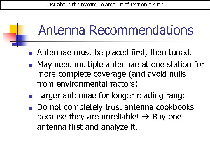 Just about the maximum amount of text on a slide Antenna Recommendations n n