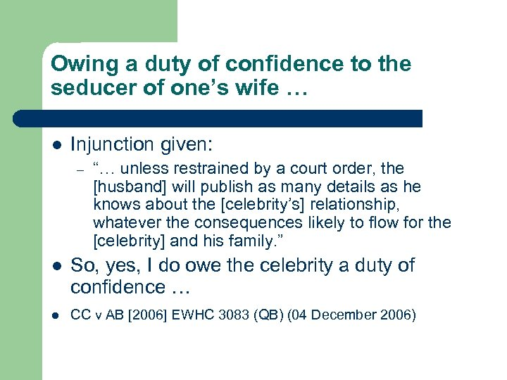 Owing a duty of confidence to the seducer of one's wife … l Injunction