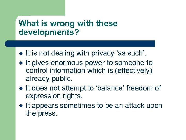 What is wrong with these developments? l l It is not dealing with privacy