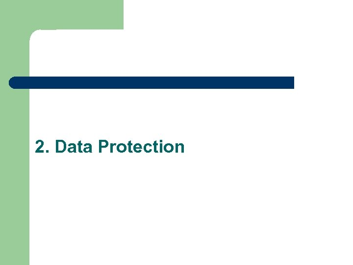 2. Data Protection