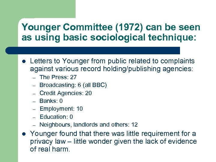 Younger Committee (1972) can be seen as using basic sociological technique: l Letters to