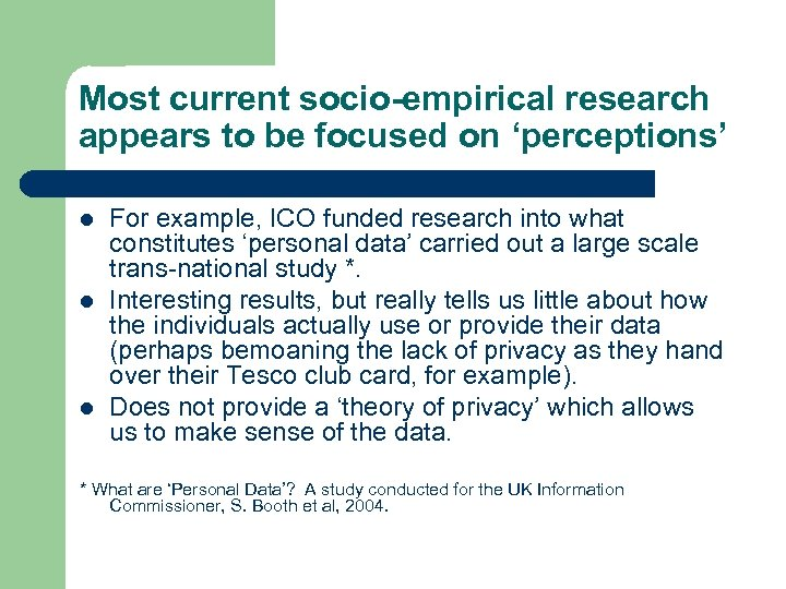 Most current socio-empirical research appears to be focused on 'perceptions' l l l For