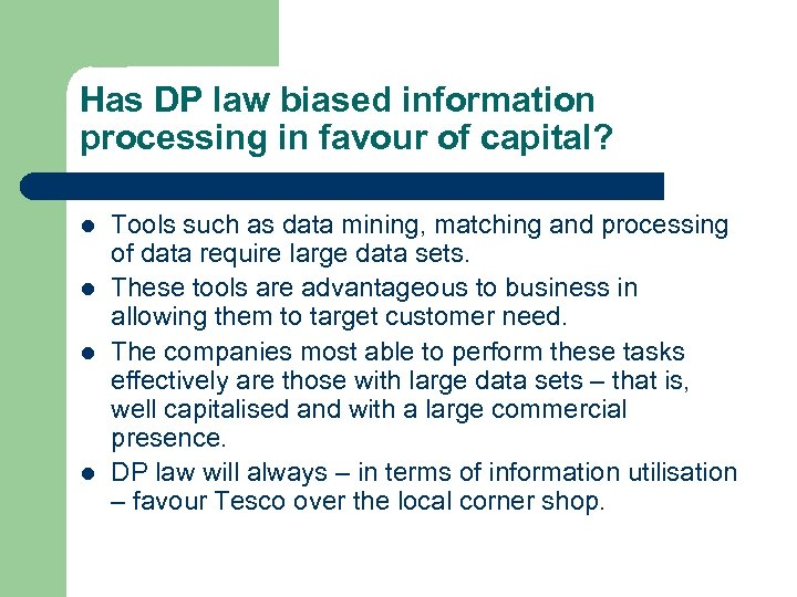 Has DP law biased information processing in favour of capital? l l Tools such