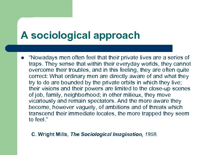 """A sociological approach l """"Nowadays men often feel that their private lives are a"""