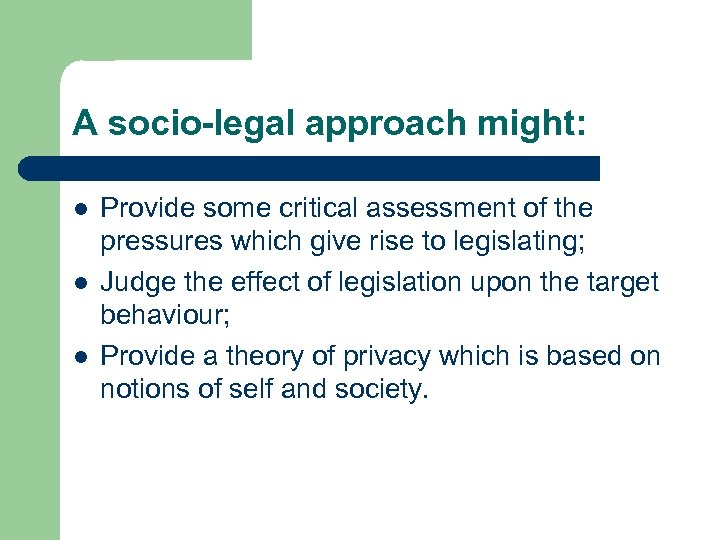 A socio-legal approach might: l l l Provide some critical assessment of the pressures