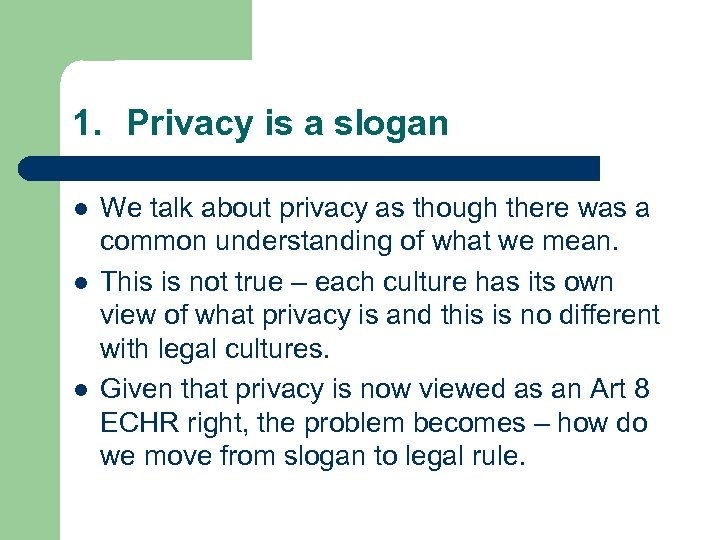 1. Privacy is a slogan l l l We talk about privacy as though