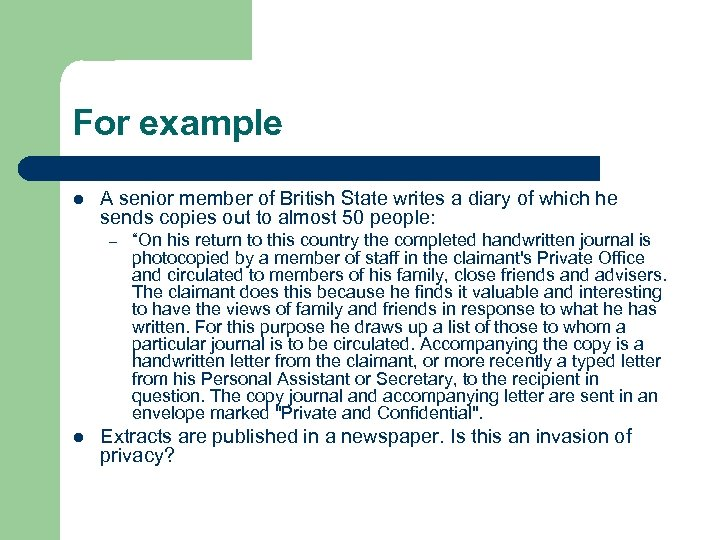 For example l A senior member of British State writes a diary of which