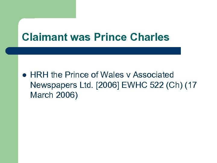 Claimant was Prince Charles l HRH the Prince of Wales v Associated Newspapers Ltd.