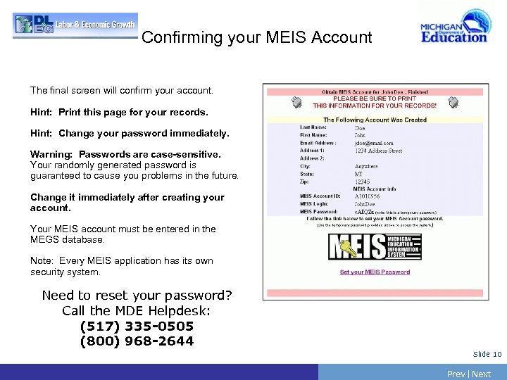 Confirming your MEIS Account The final screen will confirm your account. Hint: Print this
