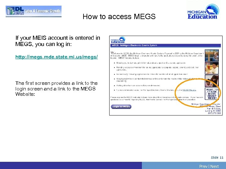 How to access MEGS If your MEIS account is entered in MEGS, you can