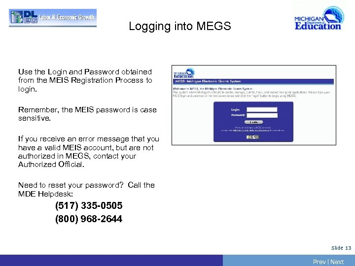 Logging into MEGS Use the Login and Password obtained from the MEIS Registration Process